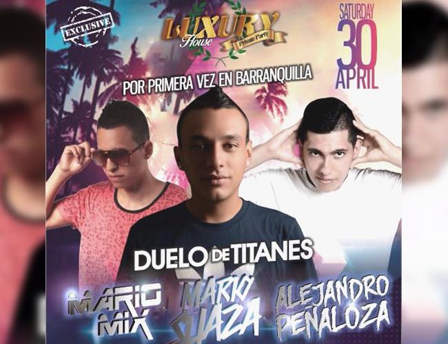 Los Djs Mario Mix, Mario Suaza y Alejandro Peñaloza se estarán presentando en 'Duelo de Titanes'. | Foto: Luxury House